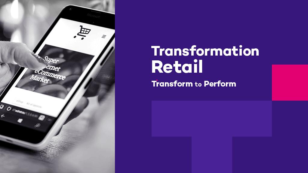 Transformation retail